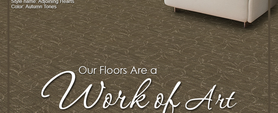 Legendary Beauty Carpet. Our Floors Are a Work of Art.