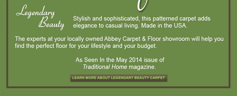 Stylish and sophisticated Legendary Beauty Carpet. This patterned carpet adds elegance to casual living. Made in the USA.